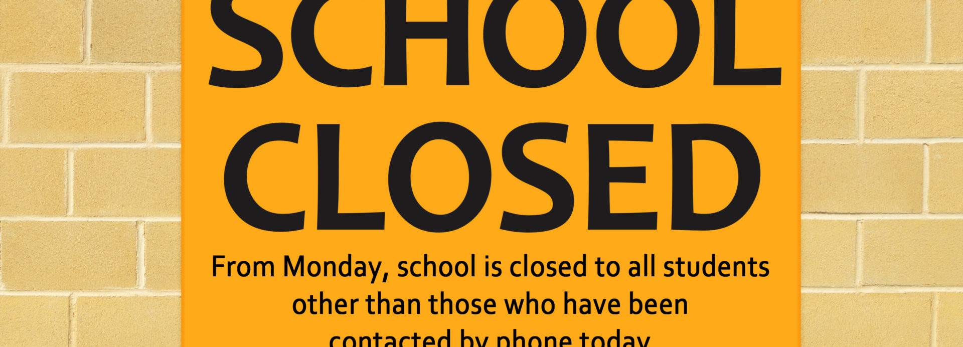 From Monday, school is closed to all students other than those who have been contacted by phone today.