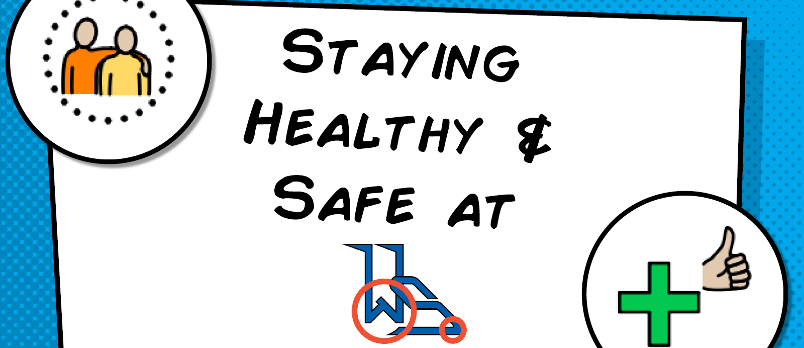Staying Healthy and safe at WS